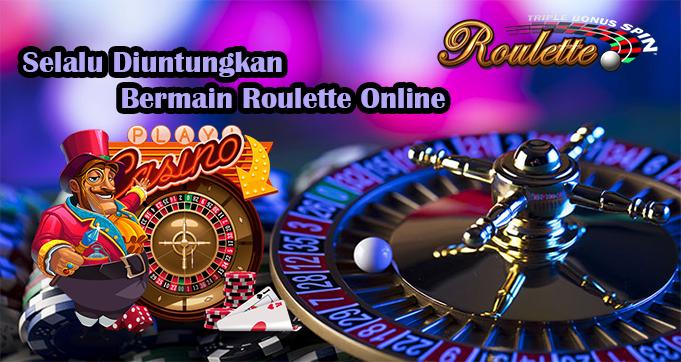 Selalu Diuntungkan Bermain Roulette Online